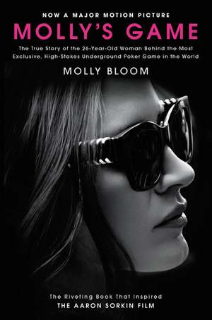 Mollys Game Movie Tiein The True Story of the 26Year