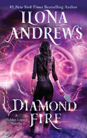 Diamond Fire: A Hidden Legacy Novella de Ilona Andrews