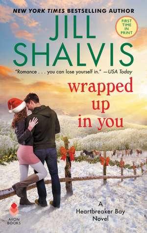 Wrapped Up in You: A Heartbreaker Bay Novel de Jill Shalvis