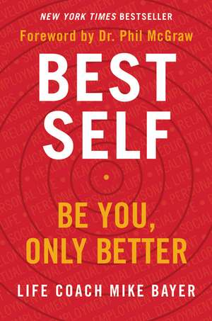 Best Self: Be You, Only Better de Mike Bayer