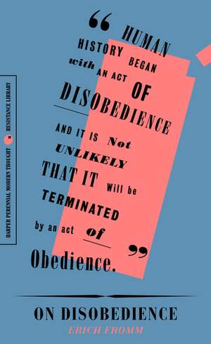 """On Disobedience: Why Freedom Means Saying """"No"""" to Power de Erich Fromm"""