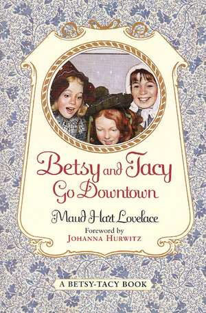 Betsy and Tacy Go Downtown de Maud Hart Lovelace