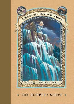 A Series of Unfortunate Events #10: The Slippery Slope de Lemony Snicket