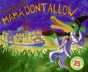 Mama Don't Allow: 25th Anniversary Edition de Thacher Hurd