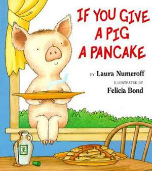 If You Give a Pig a Pancake Big Book de Laura Joffe Numeroff