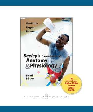 Vanputte, C: Seeley's Essentials of Anatomy and Physiology