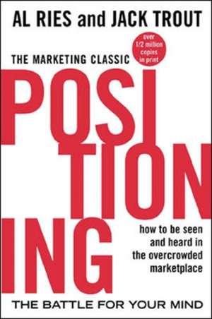 Positioning: The Battle for Your Mind de Al Ries