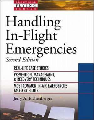 Handling In-Flight Emergencies de Jerry A. Eichenberger