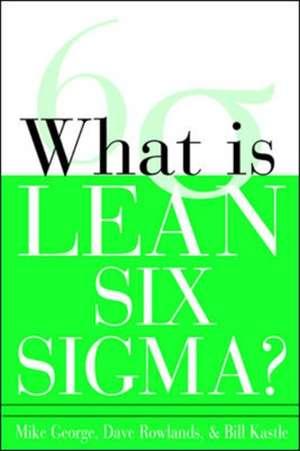 What is Lean Six Sigma de Michael George