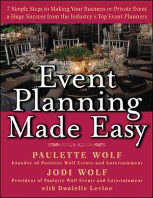 Event Planning Made Easy de Paulette Wolf