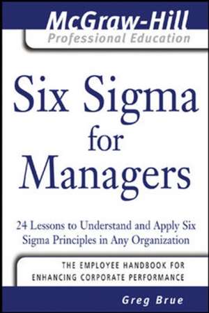 Six Sigma for Managers de Greg Brue