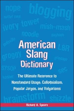 American Slang Dictionary, Fourth Edition de Richard Spears