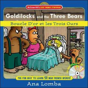 Goldilocks and the Three Bears/Boucle d'Or Et Les Trois Ours [With CD]