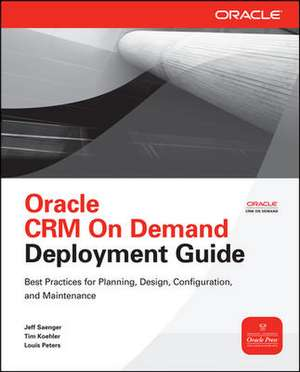 Oracle CRM On Demand Deployment Guide de Jeff Saenger