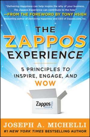 The Zappos Experience: 5 Principles to Inspire, Engage, and WOW de Joseph Michelli