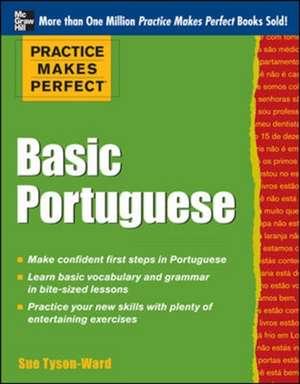 Practice Makes Perfect Basic Portuguese de Sue Tyson-Ward