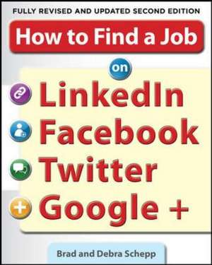 How To Find A Job On Linkedin  Facebook  Twitter And Google+ 2/e