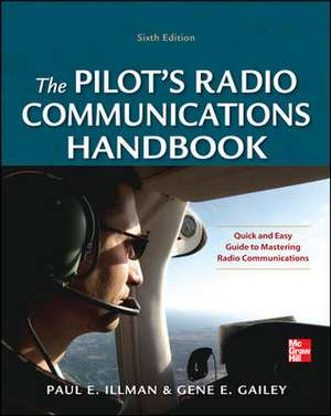 Pilot's Radio Communications Handbook Sixth Edition de Paul Illman