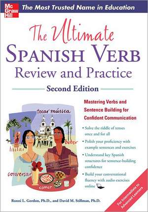 The Ultimate Spanish Verb Review and Practice, Second Edition de Ronni Gordon
