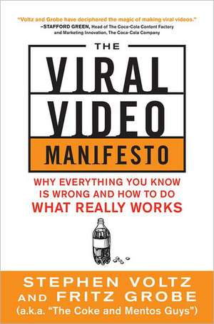 The Viral Video Manifesto: Why Everything You Know is Wrong and How to Do What Really Works de Stephen Voltz