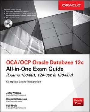 OCA/OCP Oracle Database 12c All-in-One Exam Guide (Exams 1Z0-061, 1Z0-062, & 1Z0-063) de John Watson