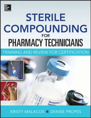 Sterile Compounding for Pharm Techs--A text and review for Certification