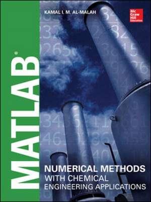 MATLAB Numerical Methods with Chemical Engineering Applications de Kamal I.M. Al-Malah