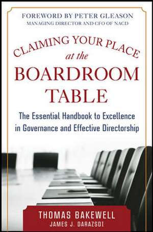 Claiming Your Place at the Boardroom Table: The Essential Handbook for Excellence in Governance and Effective Directorship de Thomas Bakewell
