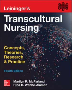 Leininger's Transcultural Nursing: Concepts, Theories, Research & Practice, Fourth Edition de Marilyn Mcfarland