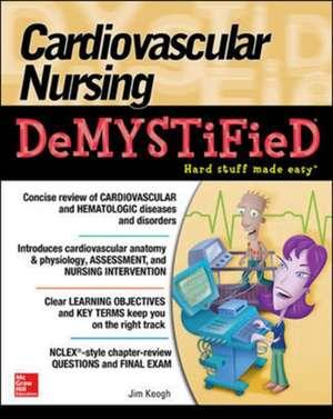 Cardiovascular Nursing Demystified