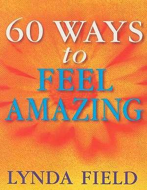 60 Ways to Feel Amazing imagine
