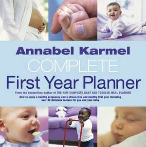 Annabel Karmel's Complete First Year Planner de Annabel Karmel