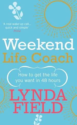 Weekend Life Coach de Lynda Field