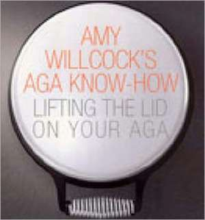Amy Willcock's Aga Know-how