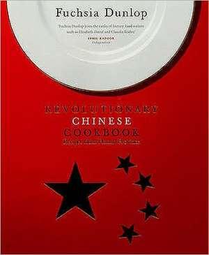 Dunlop, F: The Revolutionary Chinese Cookbook de Fuchsia Dunlop
