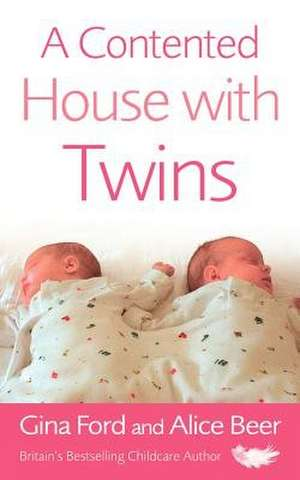 A Contented House with Twins de Gina Ford