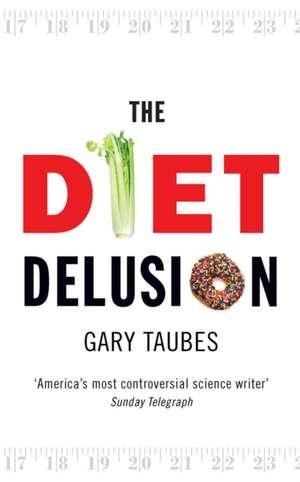 The Diet Delusion de Gary Taubes