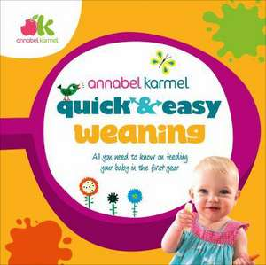 Karmel, A: Quick and Easy Weaning imagine