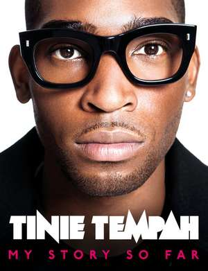 Tempah, T: Tinie Tempah: My Story So Far