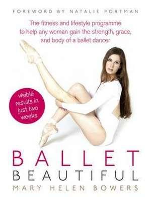 Ballet Beautiful de Mary Helen Bowers