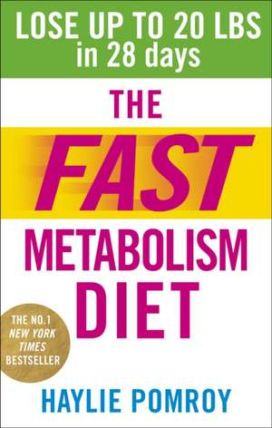 The Fast Metabolism Diet de Haylie Pomroy