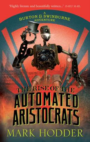 The Rise of the Automated Aristocrats de Mark Hodder