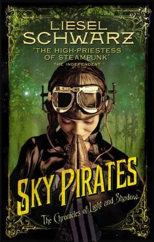 Sky Pirates de Liesel Schwarz