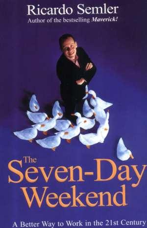 The Seven-Day Weekend de Ricardo Semler