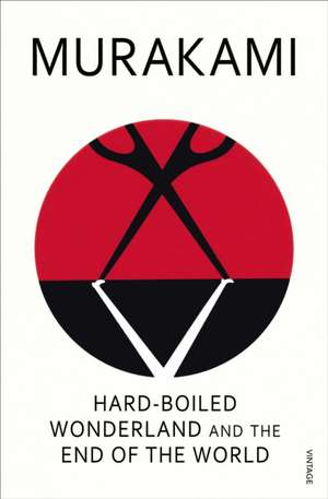 Hard-boiled Wonderland and the End of the World de Haruki Murakami