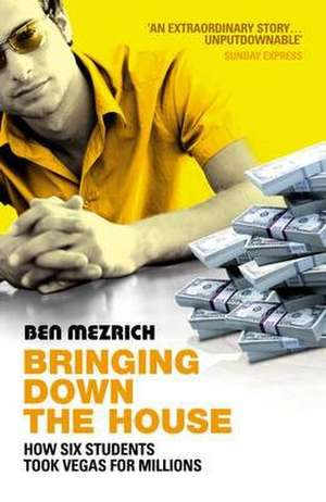 Mezrich, B: Bringing Down The House imagine