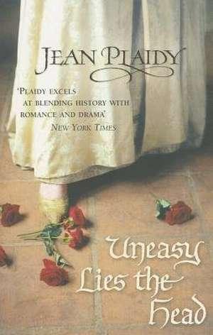 Uneasy Lies the Head de Jean (Novelist) Plaidy