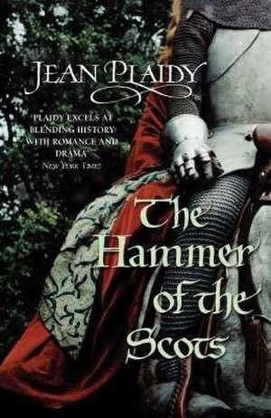 The Hammer of the Scots de Jean (Novelist) Plaidy