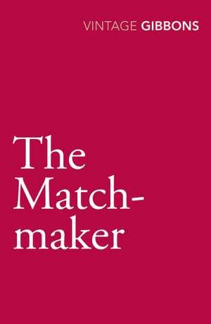 The Matchmaker de Stella Gibbons