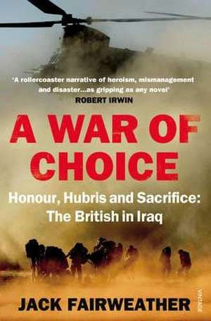 A War of Choice: Honour, Hubris and Sacrifice